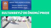 """Sultanbeyli'ye """"İyilik Durakları"""""""