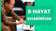 E-HAYAT SÜRECİ BAŞLADI