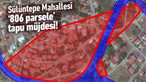 Sülüntepe Mahallesi '806 parselde' tapu sevinci