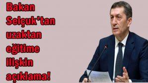 Bakan Selçuk'tan uzaktan eğitime ilişkin açıklama!