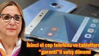 """İkinci el cep telefonu ve tabletlerde """"garanti""""li satış dönemi"""
