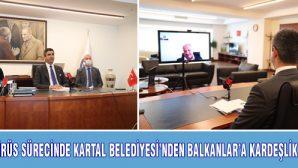 KARTAL BELEDİYESİ'NDEN BALKANLAR'A KARDEŞLİK KÖPRÜSÜ