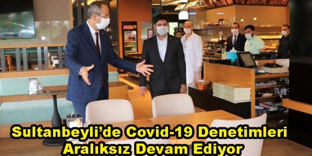 Sultanbeyli'de Covid-19 Denetimleri Aralıksız Devam Ediyor