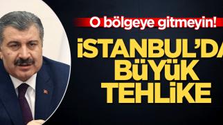 İstanbul'da büyük tehlike! O bölgeye gitmeyin