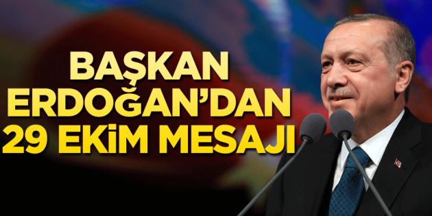Başkan Erdoğan'dan 29 Ekim mesajı