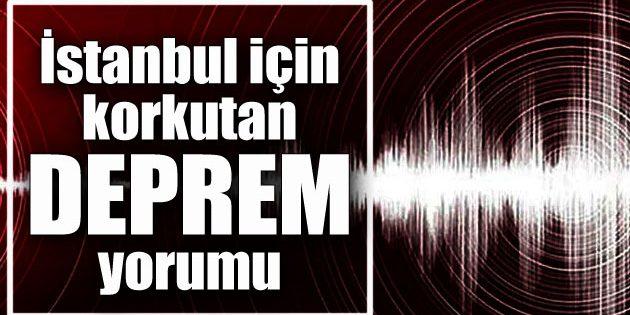 İstanbul için korkutan 'DEPREM' yorumu