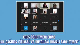 """KREŞ ÖĞRETMENLERİNE """"ÇOCUKLUK ÇAĞINDA FİZİKSEL VE DUYGUSAL İHMALİ FARK ETMEK"""" EĞİTİM"""