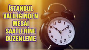 """VALİLİK'TEN İSTANBUL'DA """"KAMU KESİMİNDE MESAİ SAATLERİ DÜZENLEMESİ"""" AÇIKLAMASI"""
